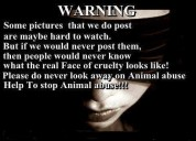Animal abuse - Pics pictures some hard to see